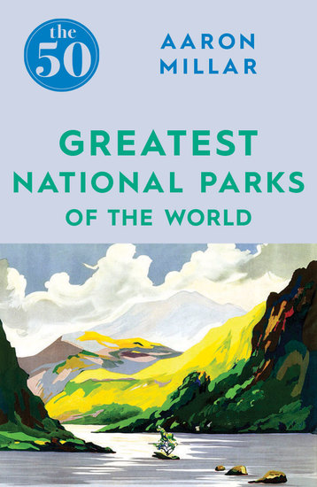 The 50 Greatest National Parks of the World - cover