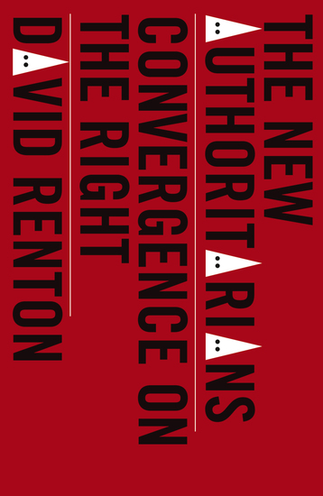 The New Authoritarians - Convergence on the Right - cover