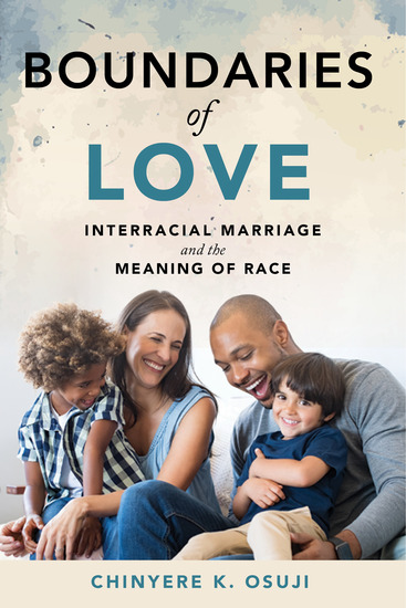 Boundaries of Love - Interracial Marriage and the Meaning of Race - cover
