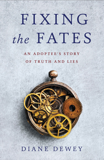 Fixing the Fates - An Adoptee's Story of Truth and Lies - cover