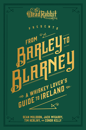 From Barley to Blarney - A Whiskey Lover's Guide to Ireland - cover