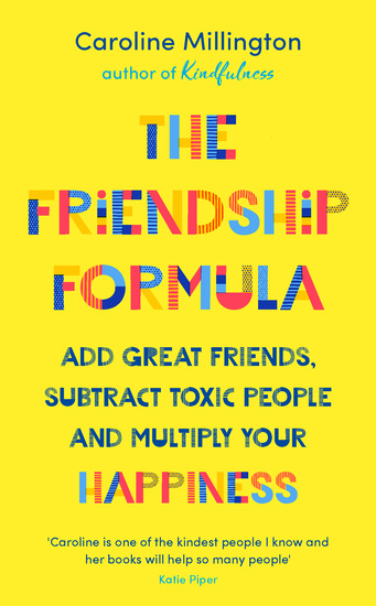 The Friendship Formula - Add great friends subtract toxic people and multiply your happiness - cover