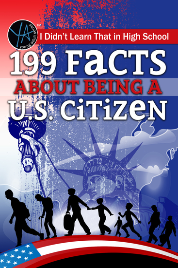 I Didn't Learn That in High School 199 Facts About Being a US Citizen - cover