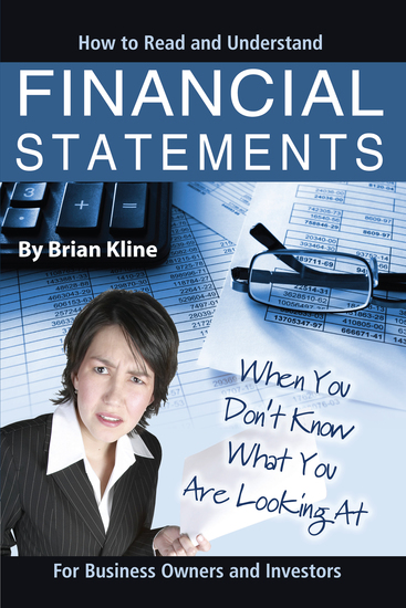 How to Read & Understand Financial Statements When You Don't Know What You Are Looking At: For Business Owners and Investors - cover