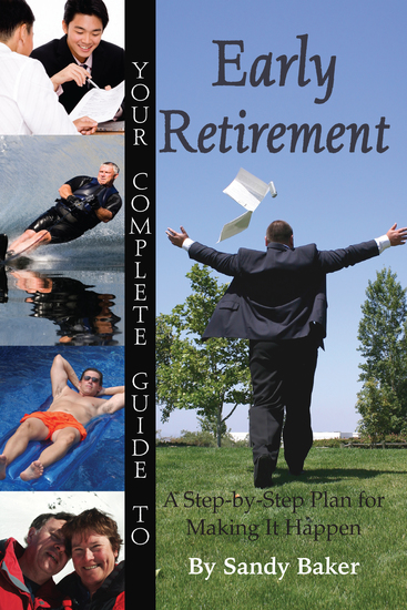 Your Complete Guide to Early Retirement A Step-By-Step Plan for Making It Happen - cover