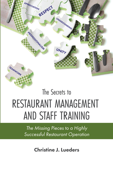 The Secrets to Restaurant Management and Staff Training: The Missing Pieces to a Highly Successful Restaurant Operation - cover