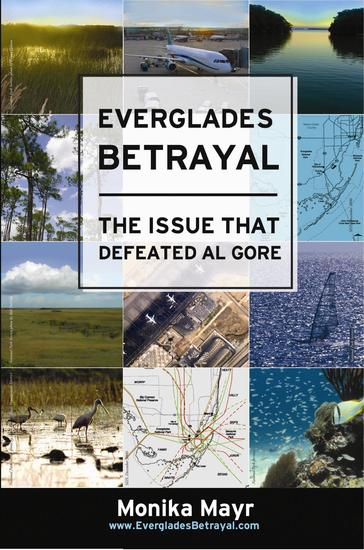 Everglades Betrayal - The Issue that Defeated Al Gore - cover