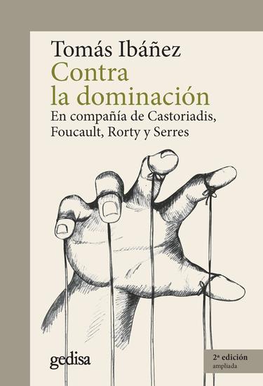 Contra la dominación - En compañía de Castoriadis Foucault Rorty y Serres - cover