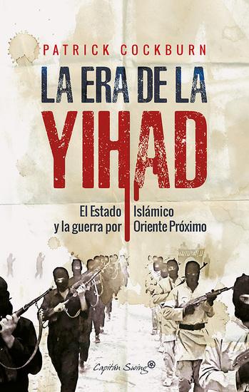 La era de la Yihad - El Estado Islámico y la guerra por Oriente Próximo - cover