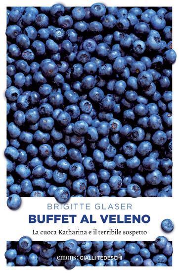 Buffet al veleno - La cuoca Katharina e il terribile sospetto - cover