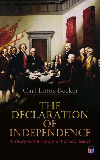 The Declaration of Independence: A Study in the History of Political Ideas - cover