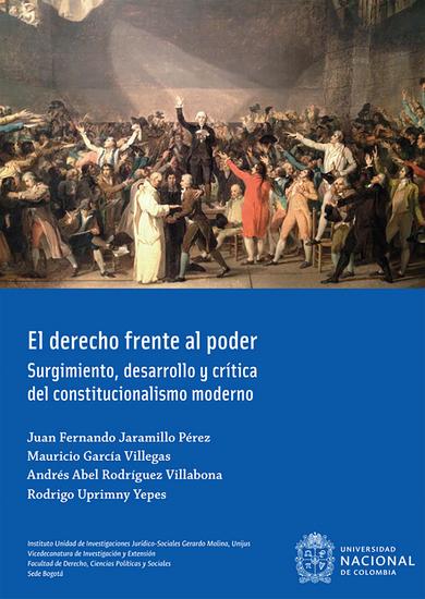 El derecho frente al poder - Surgimiento desarrollo y crítica del constitucionalismo moderno - cover