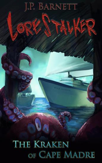 The Kraken of Cape Madre - Lorestalker #2 - cover