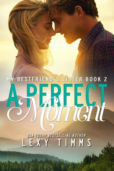 A Perfect Moment - My Best Friend's Sister #2 - cover