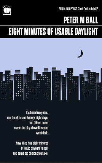 Eight Minutes of Usable Daylight - Brain Jar Press Short Fiction Lab #2 - cover