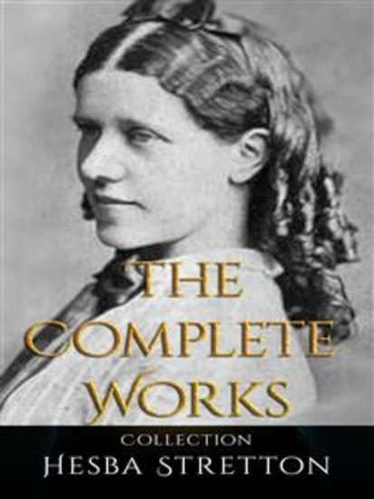 Hesba Stretton: The Complete Works - cover