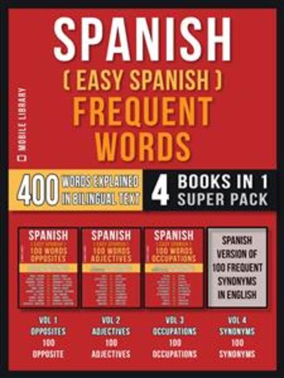 Spanish ( Easy Spanish ) Frequent Words (4 Books in 1 Super Pack) - 400 Frequent Words Explained in Spanish with Bilingual Tex - cover