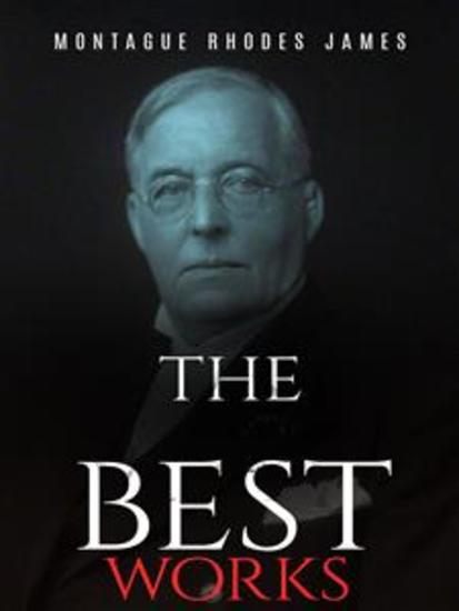 Montague Rhodes James: The Best Works - cover