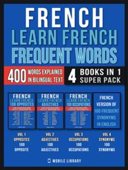 French - Learn French - Frequent Words (4 Books in 1 Super Pack) - 400 Frequent French words explained in English with Bilingual Tex - cover