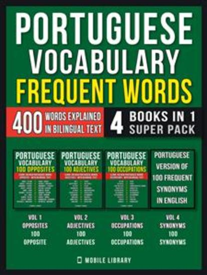 Portuguese Vocabulary - Frequent Words (4 Books in 1 Super Pack) - 400 Frequent Portuguese words explained in English with Bilingual Text - cover