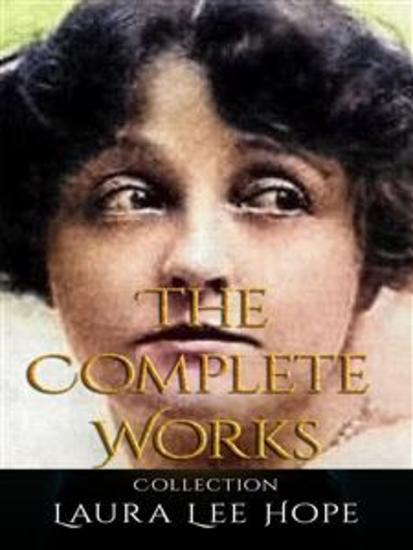 Laura Lee Hope: The Complete Works - cover
