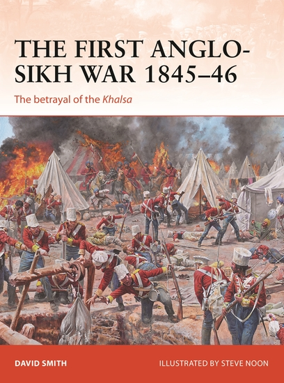 The First Anglo-Sikh War 1845–46 - The betrayal of the Khalsa - cover