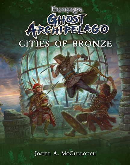 Frostgrave: Ghost Archipelago: Cities of Bronze - cover