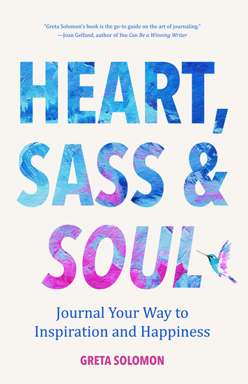 Heart Sass & Soul - Journal Your Way to Inspiration and Happiness - cover