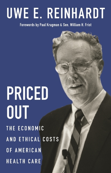 Priced Out - The Economic and Ethical Costs of American Health Care - cover