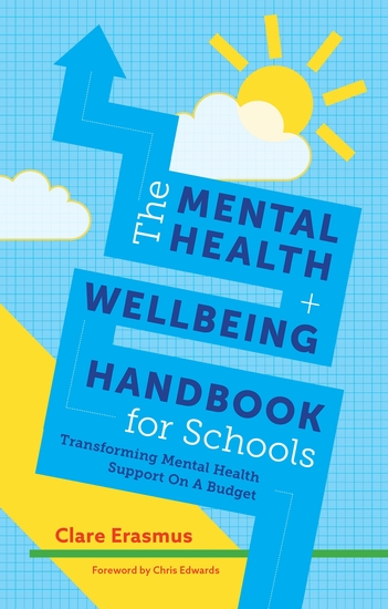 The Mental Health and Wellbeing Handbook for Schools - Transforming Mental Health Support on a Budget - cover