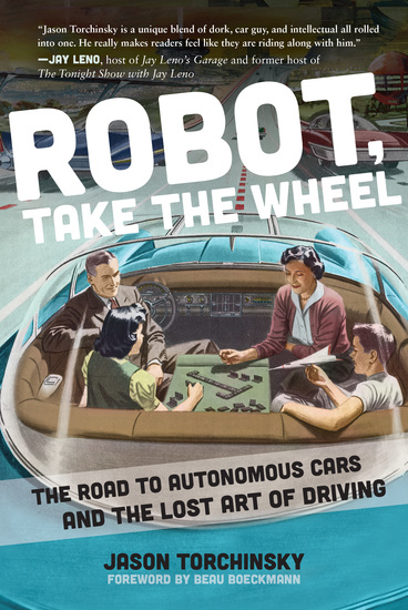 Robot Take the Wheel - The Road to Autonomous Cars and the Lost Art of Driving - cover