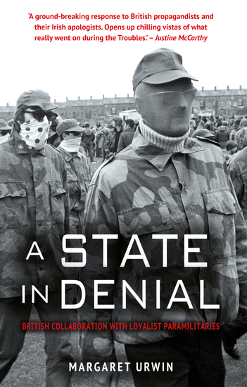 A State in Denial: - British Collaboration with Loyalist Paramilitaries - cover