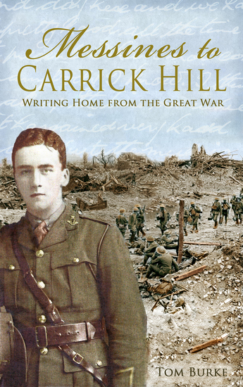 Messines to Carrick Hill: - Writing Home from the Great War - cover