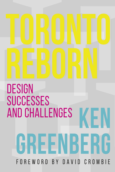 Toronto Reborn - Design Successes and Challenges - cover