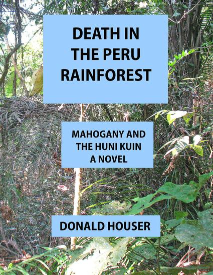 Death In The Peru Rainforest - Mahogany And The Huni Kuin - cover