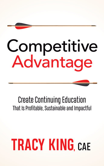 Competitive Advantage - Create Continuing Education That Is Profitable Sustainable and Impactful - cover