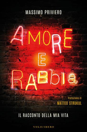 Amore e Rabbia - Il racconto della mia vita - cover