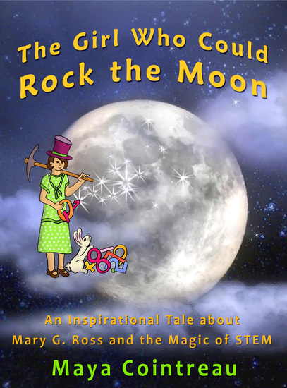 The Girl Who Could Rock the Moon - An Inspirational Tale about Mary G Ross and the Magic of STEM - cover