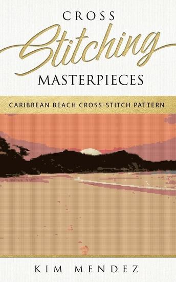 Cross Stitching Masterpieces - Caribbean Beach Cross-Stitch Pattern - cover
