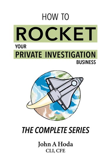 How To Rocket Your Private Investigation Business - The Complete Series - cover