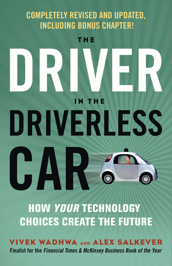 The Driver in the Driverless Car - How Your Technology Choices Create the Future - cover
