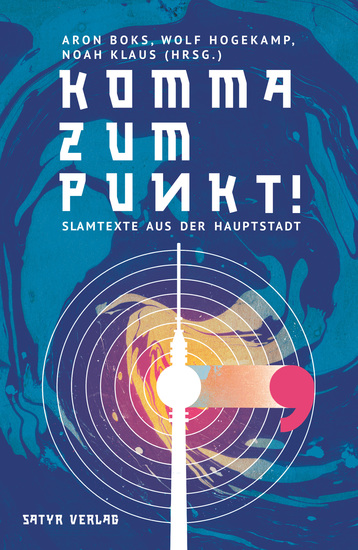 Komma zum Punkt - Slamtexte aus der Hauptstadt - cover