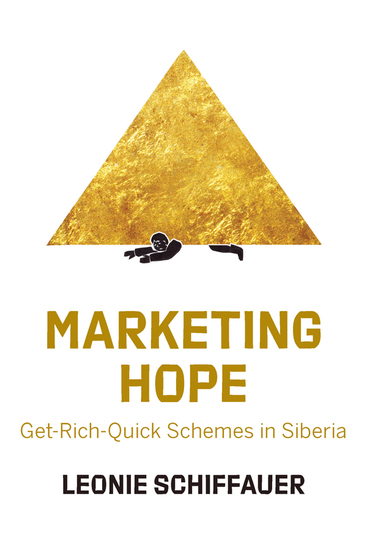 Marketing Hope - Get-Rich-Quick Schemes in Siberia - cover