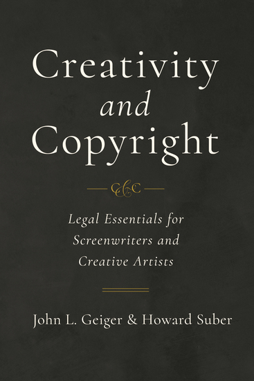 Creativity and Copyright - Legal Essentials for Screenwriters and Creative Artists - cover