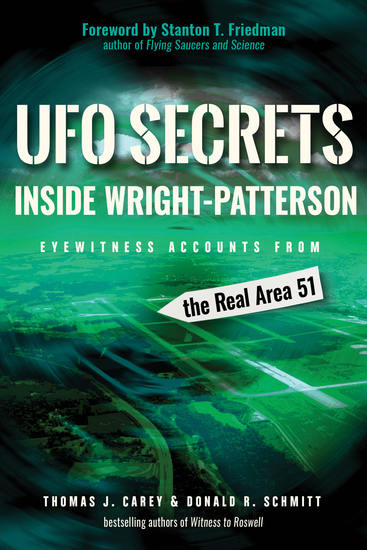 UFO Secrets Inside Wright-Patterson - Eyewitness Accounts from the Real Area 51 - cover