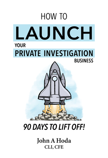 How to Launch your Private Investigation Business - 90 Days to Lift Off! - cover