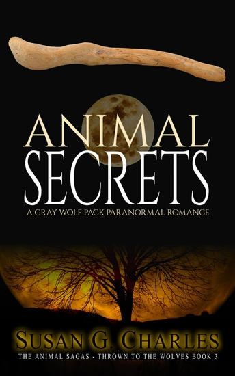 Animal Secrets - A Gray Wolf Pack Paranormal Romance - cover