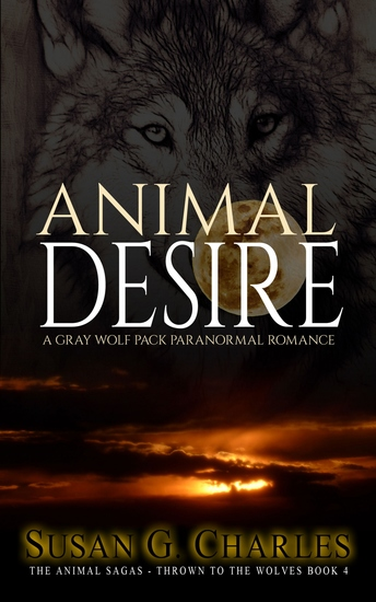 Animal Desire - A Gray Wolf Pack Paranormal Romance - cover