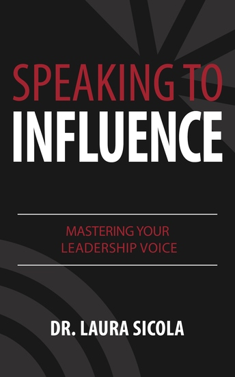 Speaking to Influence - Mastering Your Leadership Voice - cover