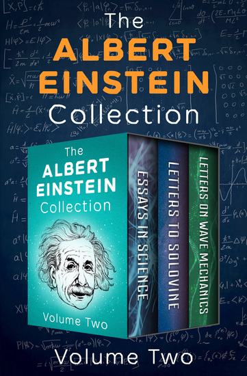 The Albert Einstein Collection Volume Two - Essays in Science Letters to Solovine and Letters on Wave Mechanics - cover